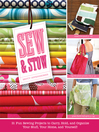 Sew & Stow (eBook): 31 Fun Sewing Projects to Carry, Hold, and Organize Your Stuff, Your Home, and Yourself!